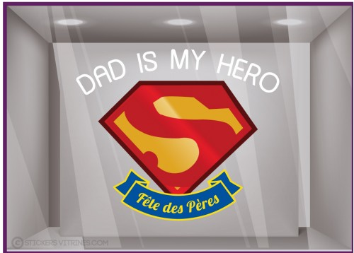 Sticker Dad is my Hero fête des pères vitrophanie adhésive vitrine commerce boutique devanture