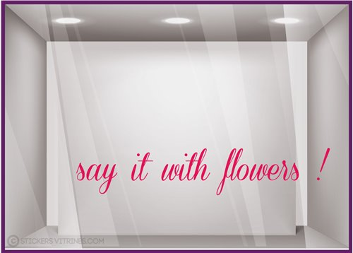 Sticker Say it with flowers devanture commerce fleuriste vitrine calicot lettrage adhesif autocollant lettre vitre